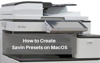 How to Create Savin Presets on MacOS