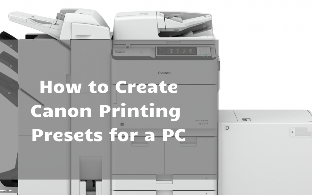 How to Create Canon Printing Presets on a PC