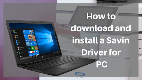 How to Install a Savin Driver for PC