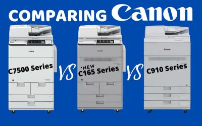 Canon C7500 Series Vs C165 Vs C910 Series
