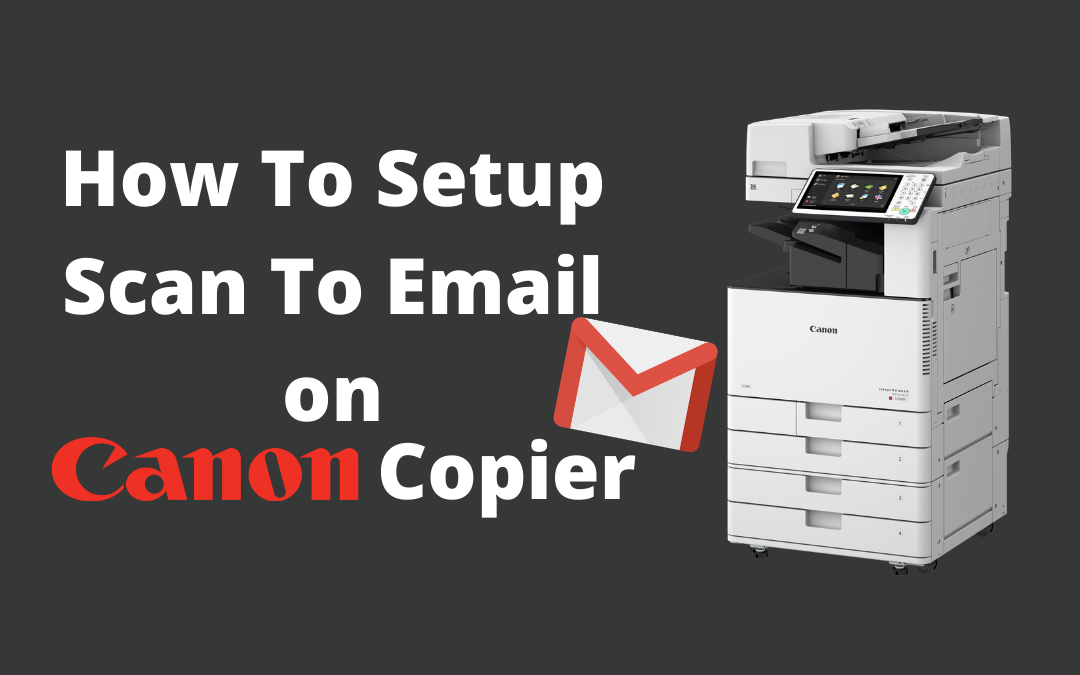 Setting Up Scan To Email on Canon Copiers