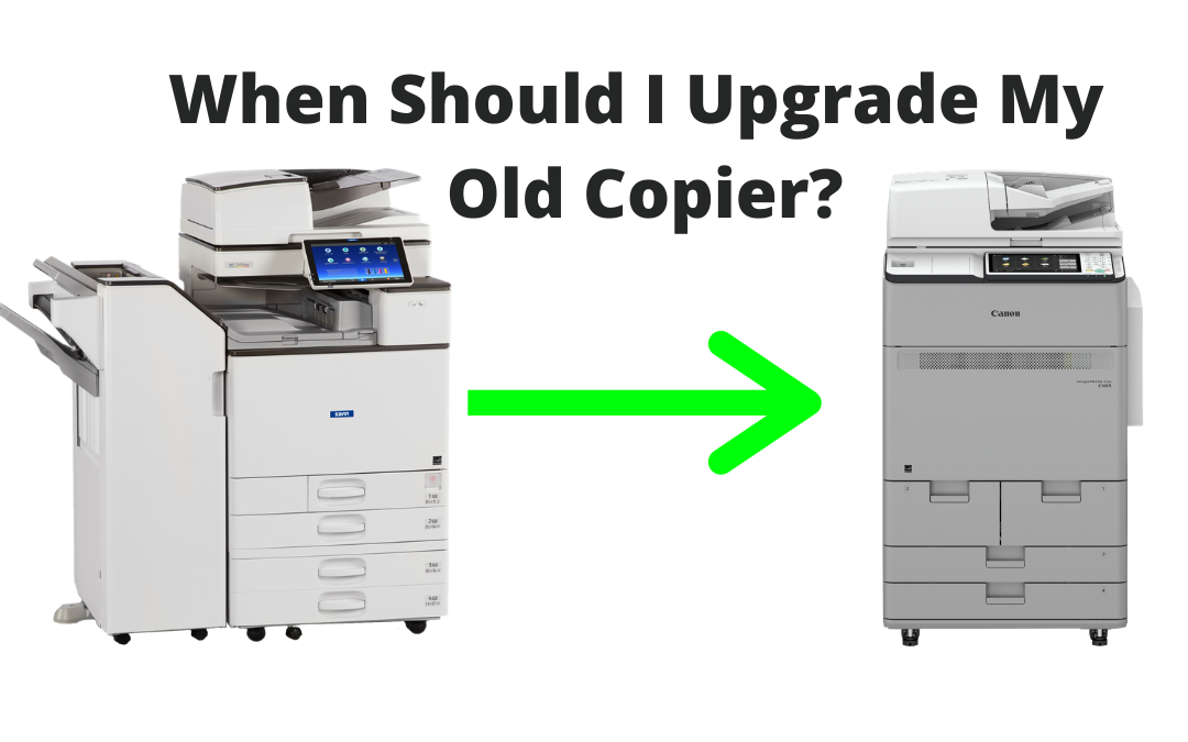Should I Upgrade My Old Copier?